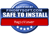 FindMySoft certifies that  MagicViewer is SAFE TO INSTALL and does not contain any adware, spyware or viruses that might harm your computer or steal your information