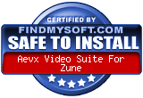 FindMySoft certifies that Aevx Video Suite For Zune is SAFE TO INSTALL and does not contain any adware, spyware or viruses that might harm your computer or steal your information