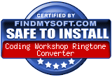 FindMySoft certifies that Coding Workshop Ringtone Converter is SAFE TO INSTALL and does not contain any adware, spyware or viruses that might harm your computer or steal your information