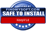 FindMySoft certifies that KeepVid is SAFE TO INSTALL and does not contain any adware, spyware or viruses that might harm your computer or steal your information