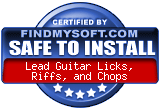 FindMySoft certifies that Lead Guitar Licks, Riffs, and Chops is SAFE TO INSTALL and does not contain any adware, spyware or viruses that might harm your computer or steal your information