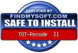 FindMySoft certifies that TOT-Recode  II is SAFE TO INSTALL and does not contain any adware, spyware or viruses that might harm your computer or steal your information