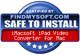 FindMySoft certifies that iMacsoft iPad Video Converter for Mac is SAFE TO INSTALL and does not contain any adware, spyware or viruses that might harm your computer or steal your information