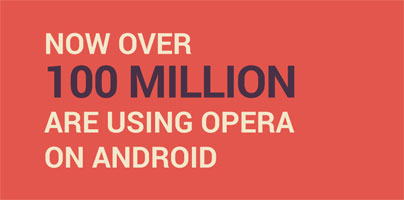 » Opera by the Numbers: 100 Million Android Users, 1000 ...